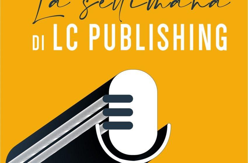 Rassegna: la settimana di LC Publishing
