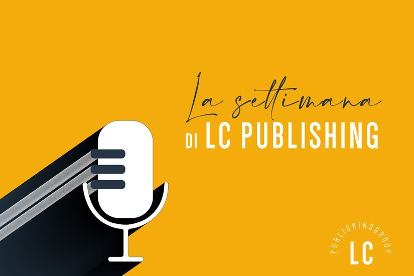 Podcast: la settimana di LC Publishing